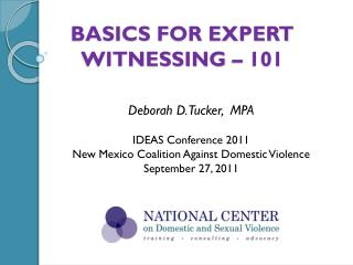 BASICS FOR EXPERT WITNESSING – 101