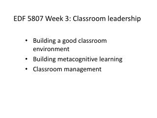 EDF 5807 Week 3: Classroom leadership