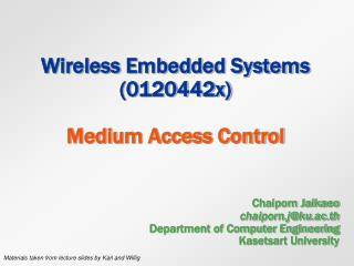 Wireless Embedded Systems (0120442x)  Medium Access Control
