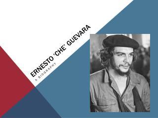 Ernesto ' Che ' Guevara