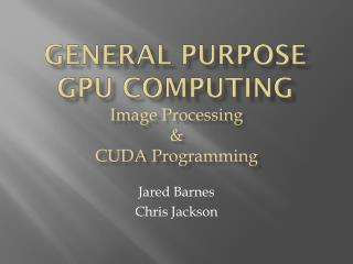 general Purpose     GPU computing