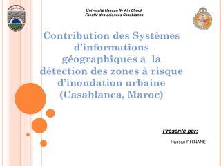 Contribution des Syst mes d informations g ographiques a  la d tection des zones   risque d inondation urbaine Casablanc