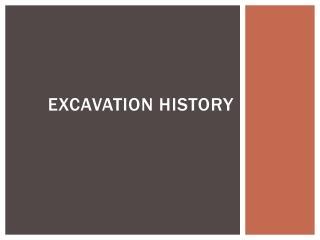 Excavation history