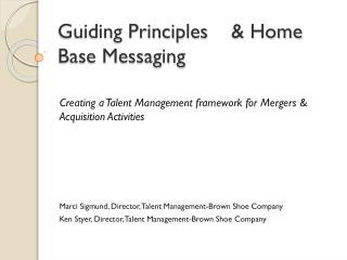 Guiding Principles& Home Base Messaging