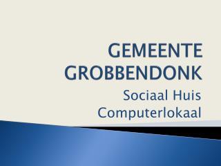 GEMEENTE GROBBENDONK