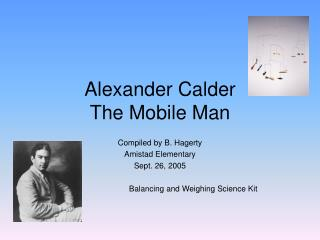 Alexander Calder The Mobile Man