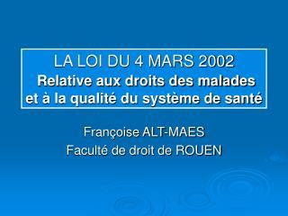 LA LOI DU 4 MARS 2002  Relative aux droits des malades et   la qualit  du syst me de sant