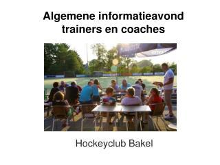 Algemene informatieavond  trainers en coaches