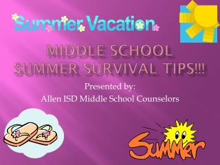 Middle School Summer Survival Tips!!!