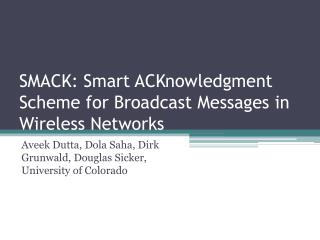 SMACK: Smart  ACKnowledgment  Scheme for Broadcast Messages in Wireless Networks