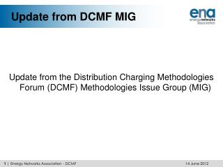 Update from DCMF MIG