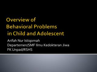 Overview of  Behavioral Problems  in Child and Adolescent