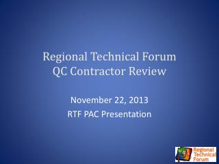 Regional Technical Forum QC Contractor Review