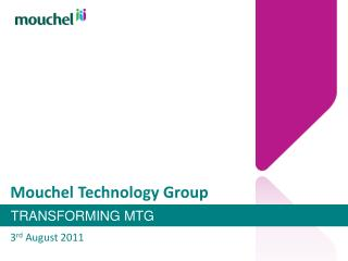Mouchel Technology Group 3 rd  August 2011