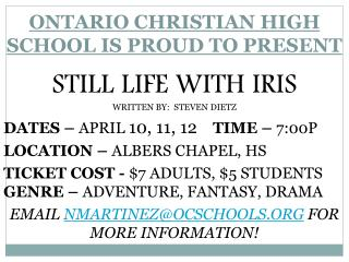 ONTARIO CHRISTIAN HIGH SCHOOL IS PROUD TO PRESENT