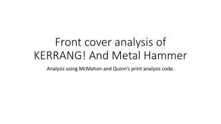 Front cover analysis of KERRANG! And Metal Hammer