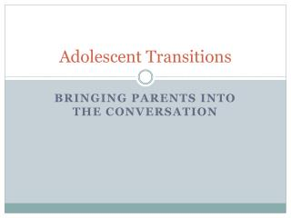 Adolescent Transitions