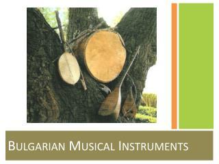Bulgarian Musical Instruments
