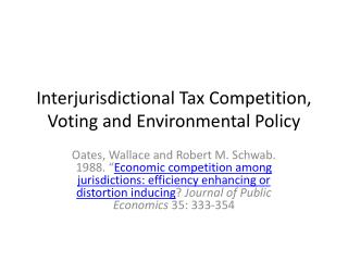 Interjurisdictional  Tax  Competition, Voting and Environmental Policy