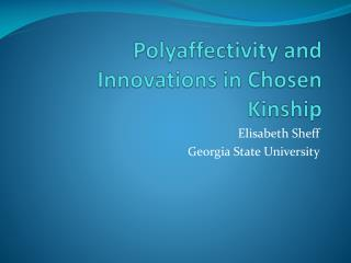 Polyaffectivity  and Innovations in Chosen Kinship