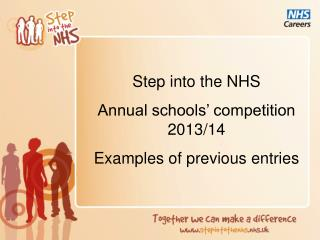Step into the NHS Annual schools' competition 2013/14 Examples of previous entries