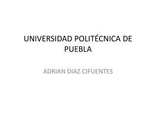 UNIVERSIDAD POLITÉCNICA DE PUEBLA