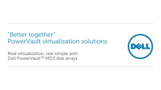 �Better  together � PowerVault  virtualization  solutions