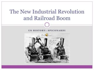 The New Industrial Revolution and Railroad Boom