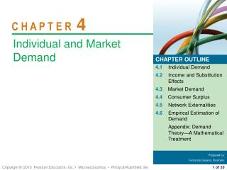 4.1 Individual Demand 4.2 	Income  and Substitution Effects 4.3 Market Demand 4.4 Consumer Surplus