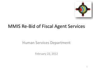 MMIS Re-Bid  of Fiscal Agent Services