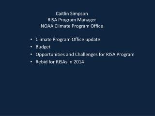 Caitlin Simpson RISA Program Manager NOAA Climate Program Office