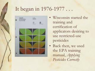 It began in 1976-1977 . . .