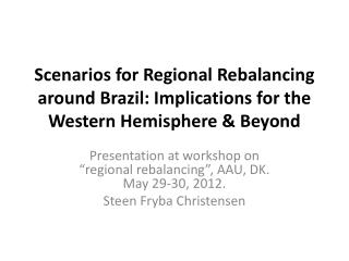 Scenarios for Regional Rebalancing around Brazil: Implications for the Western Hemisphere & Beyond