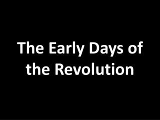 The Early Days of the Revolution