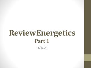 Review	Energetics Part 1
