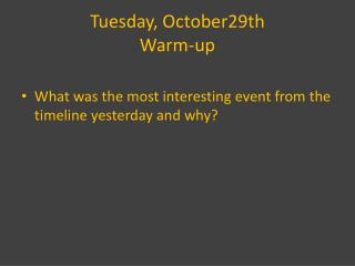 Tuesday, October29th Warm-up