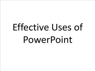 Effective Uses of PowerPoint