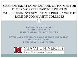 Phyllis Cummins, ABD Miami University Scripps gerontology center