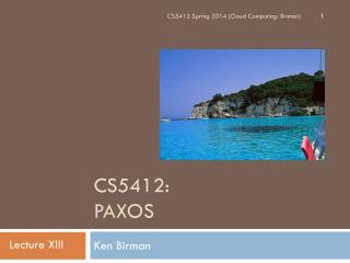 CS5412:  Paxos