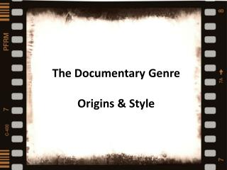 Types  and styles  of documentaries