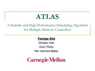 ATLAS A Scalable and High-Performance Scheduling Algorithm for Multiple Memory Controllers