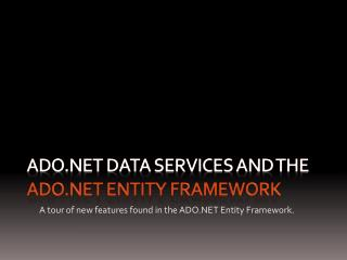 ADO.NET Data Services and the  ADO.NET Entity Framework
