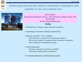 Alexei Sokolov Department of Polymer Science, The University of Akron, Akron, OH 44325-3909 E-mail: alexeiuakron