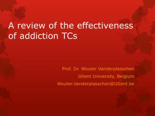 A  review  of the  effectiveness  of  addiction TCs
