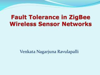 Fault Tolerance in ZigBee Wireless Sensor Networks