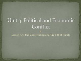 Unit 3: Political and Economic Conflict