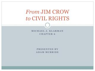 From  JIM CROW to  CIVIL RIGHTS