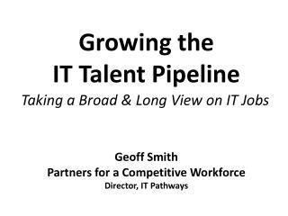 Growing the  IT Talent Pipeline