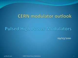 CERN modulator outlook Pulsed High Power Modulators