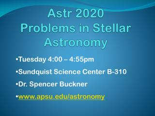 Astr 2020 Problems in Stellar Astronomy